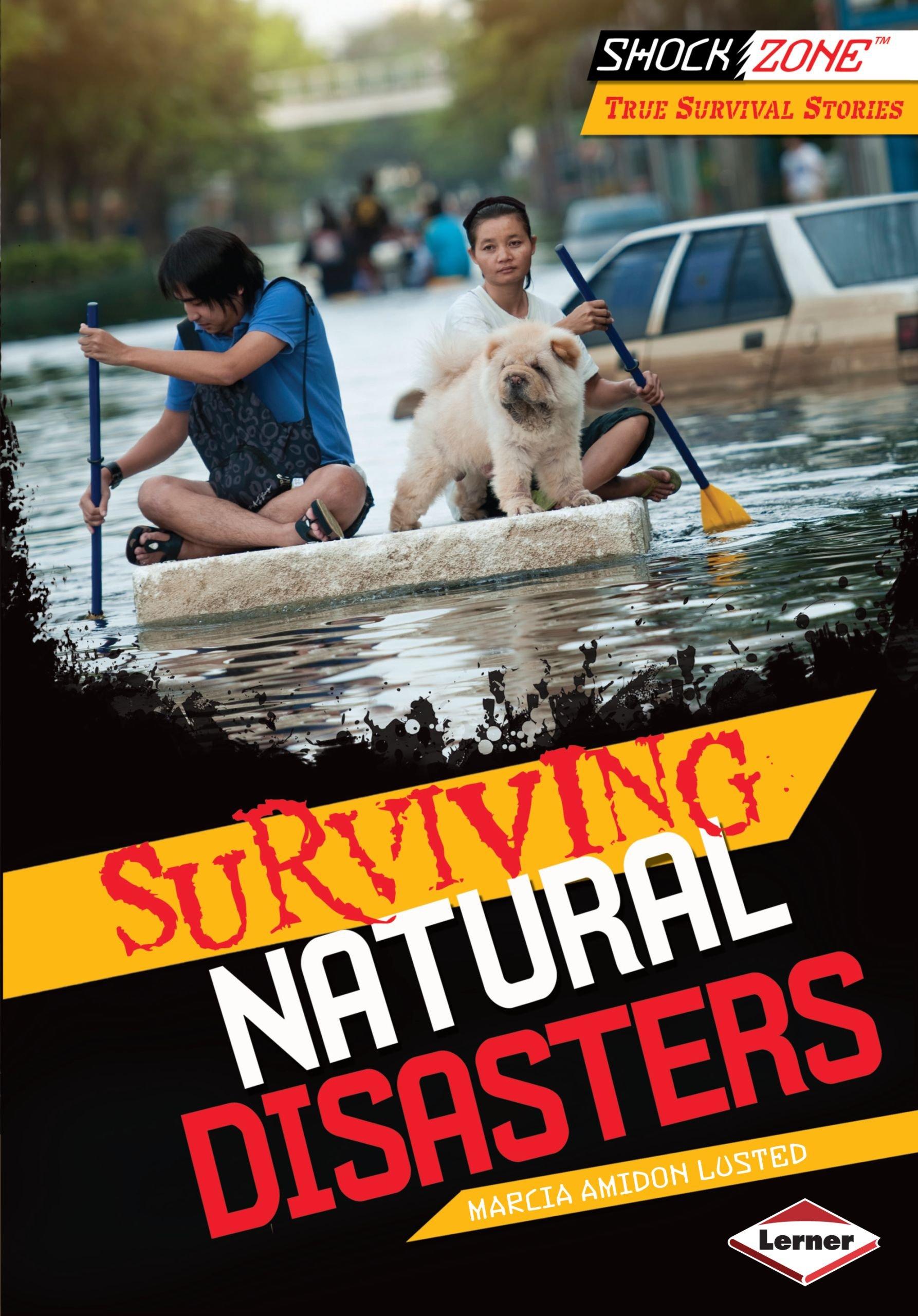 Surviving Natural Disasters (Shockzone - True Survival Stories)