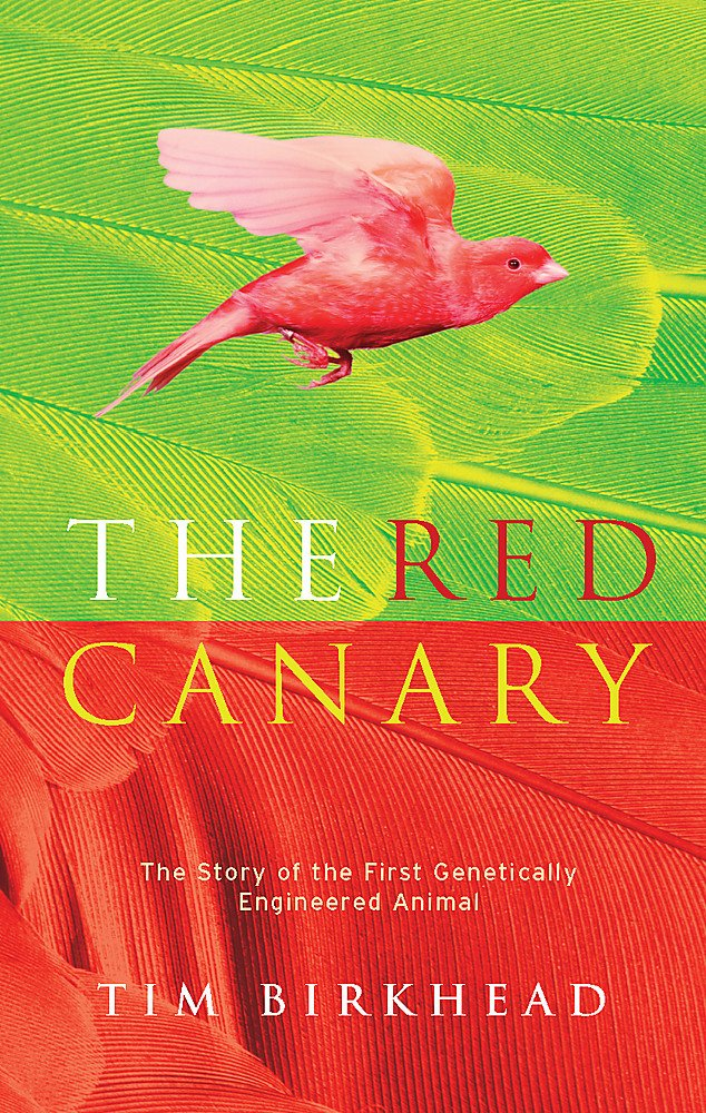 The Red Canary : The Story of the First Genetically Engineered Animal pdf epub