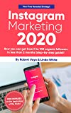 Instagram Marketing 2020: How You Can Get From 0 To 10K Organic Followers In Less Than 2 Months (Step-By-Step-Guide)! (English Edition)