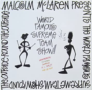 Malcolm McLaren presents the World's Famous Supreme Team Show: Round