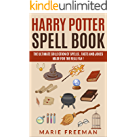 Harry Potter Spell Book : The Ultimate Collection Of Spells, Facts and Jokes Made For The Real Fan !
