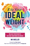 8 to Your Ideal Weight: Release Your Weight