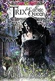 Trix and the Faerie Queen (Books of Arilland)