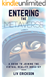 Entering the Metaverse: A Guide to Joining the Virtual Reality Industry