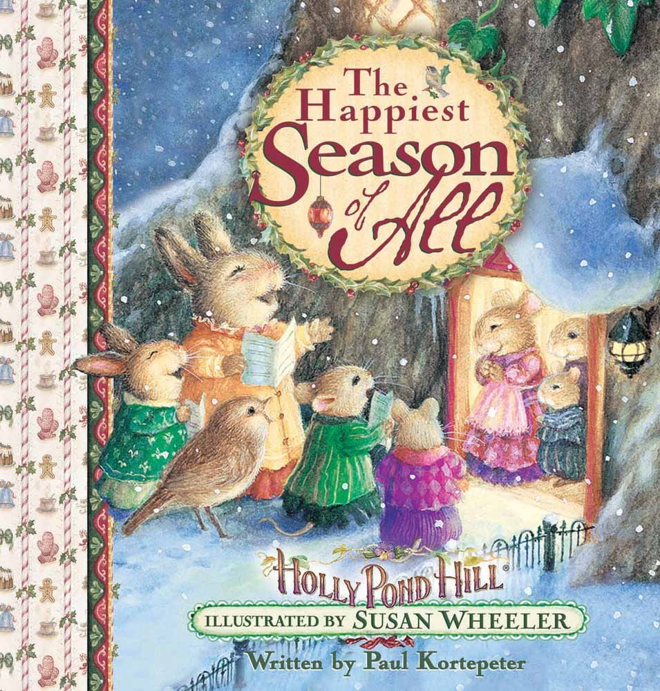 The Happiest Season of All: Celebrating Christmas at Holly Pond Hill® (Sweet Wishes Series)