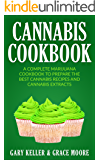 Cannabis: Cannabis Cookbook,A Complete Marijuana Cookbook To Prepare The Best Cannabis Recipes and Cannabis Extracts.