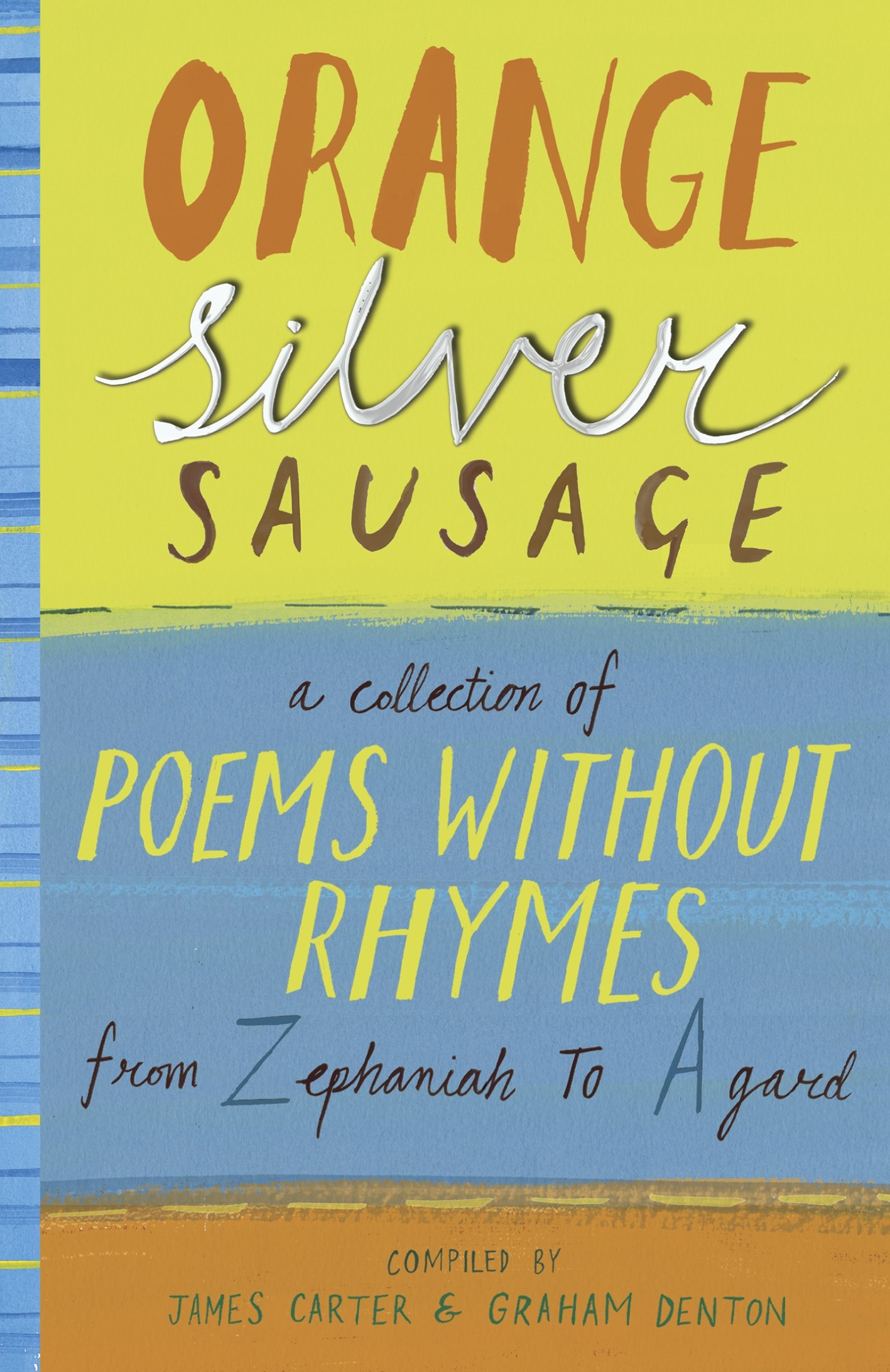 orange silver sausage a collection of poems without rhymes from
