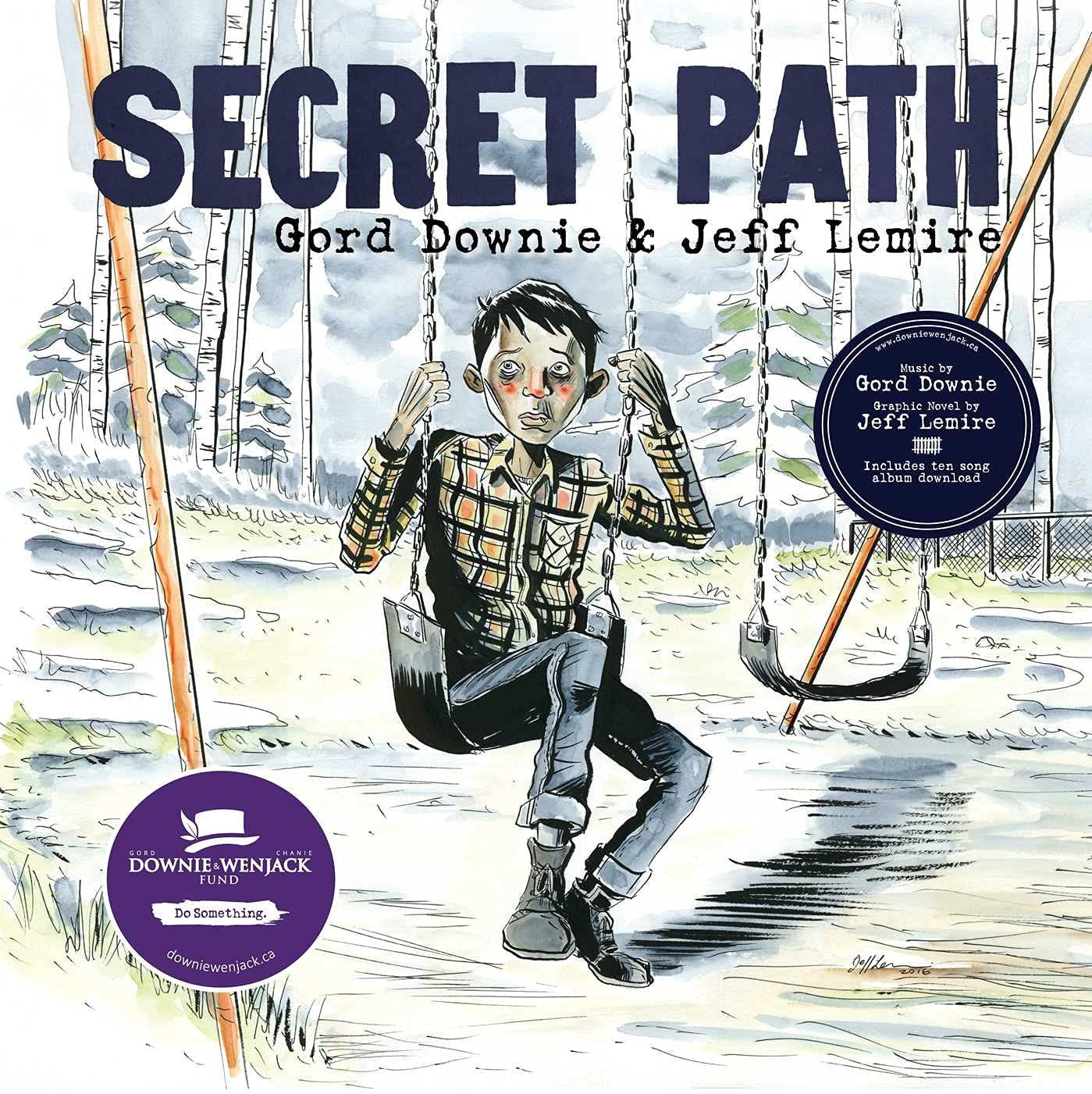 Secret Path : Downie, Gord, Lemire, Jeff: Amazon.ca: Books