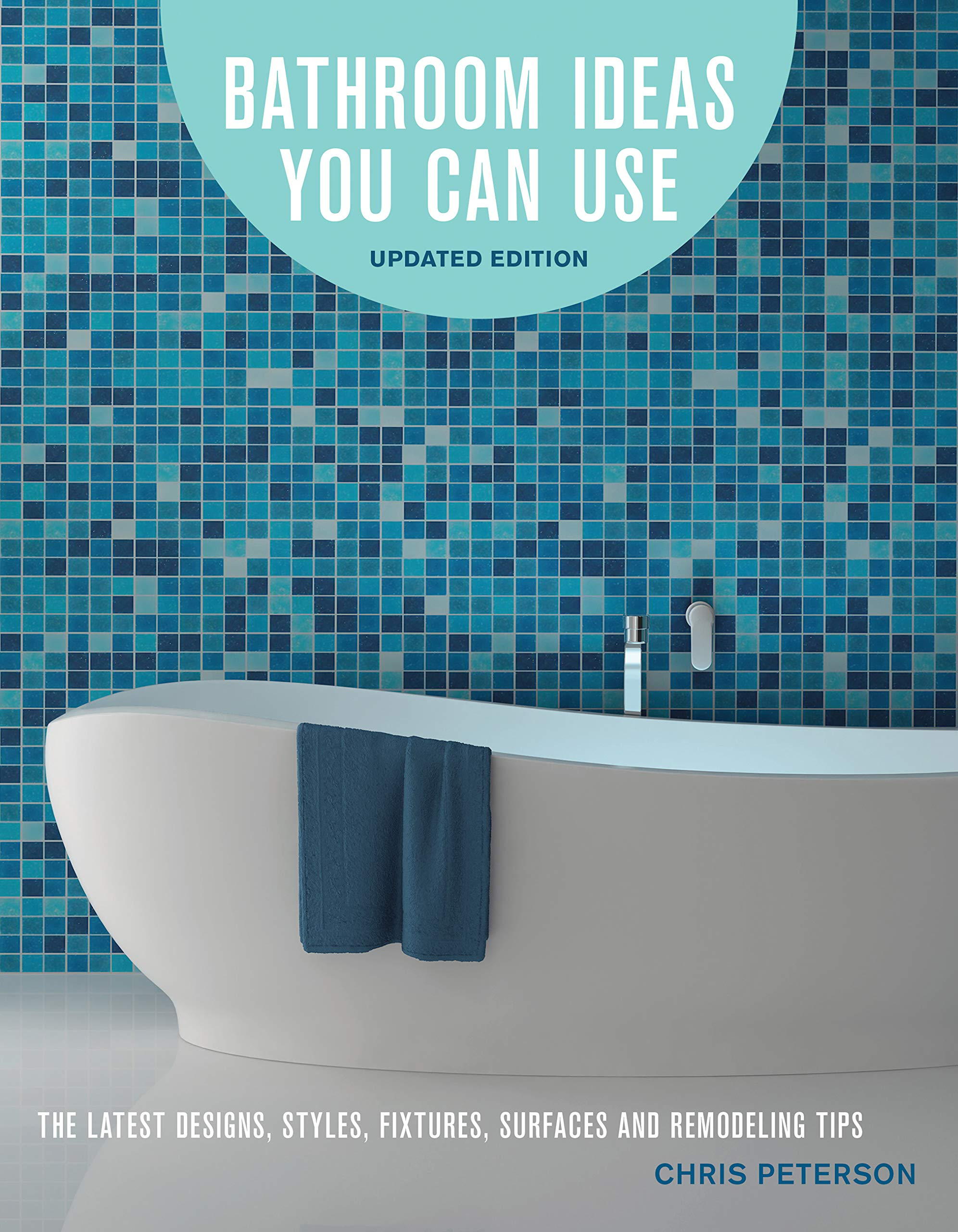 Bathroom Ideas You Can Use, Updated Edition: The Latest Designs