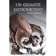 Un gigante entrometido (Spanish Edition) Apr 13, 2011