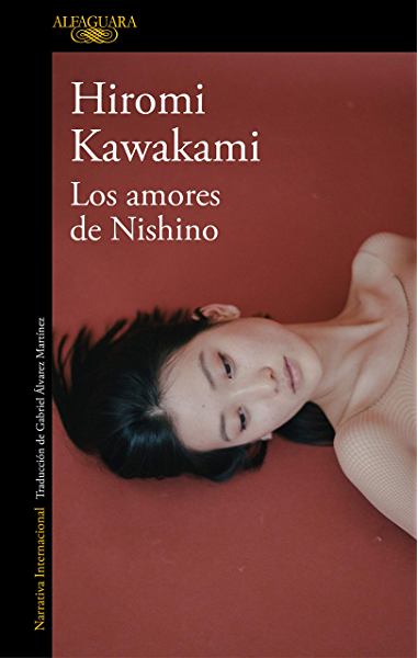 Los Amores De Nishino Spanish Edition Kindle Edition By Kawakami Hiromi Literature Fiction Kindle Ebooks