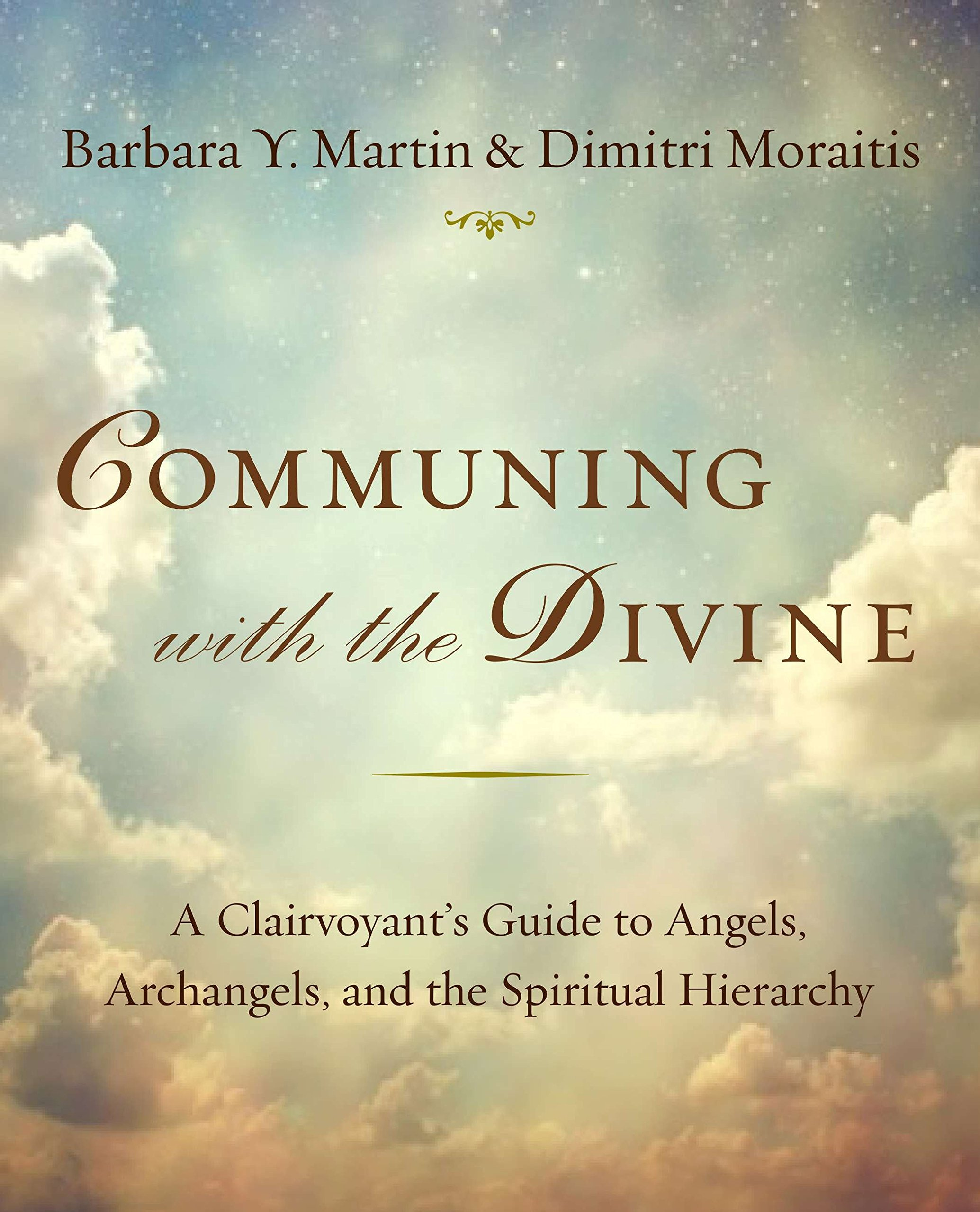 Download Communing with the Divine: A Clairvoyant's Guide to Angels, Archangels, and the Spiritual Hierarchy pdf