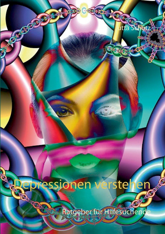 Depressionen verstehen: Ratgeber für Hilfesuchende