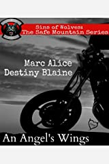 An Angel's Wings (Sins of Wolves: The Safe Mountain Series Book 0) Kindle Edition