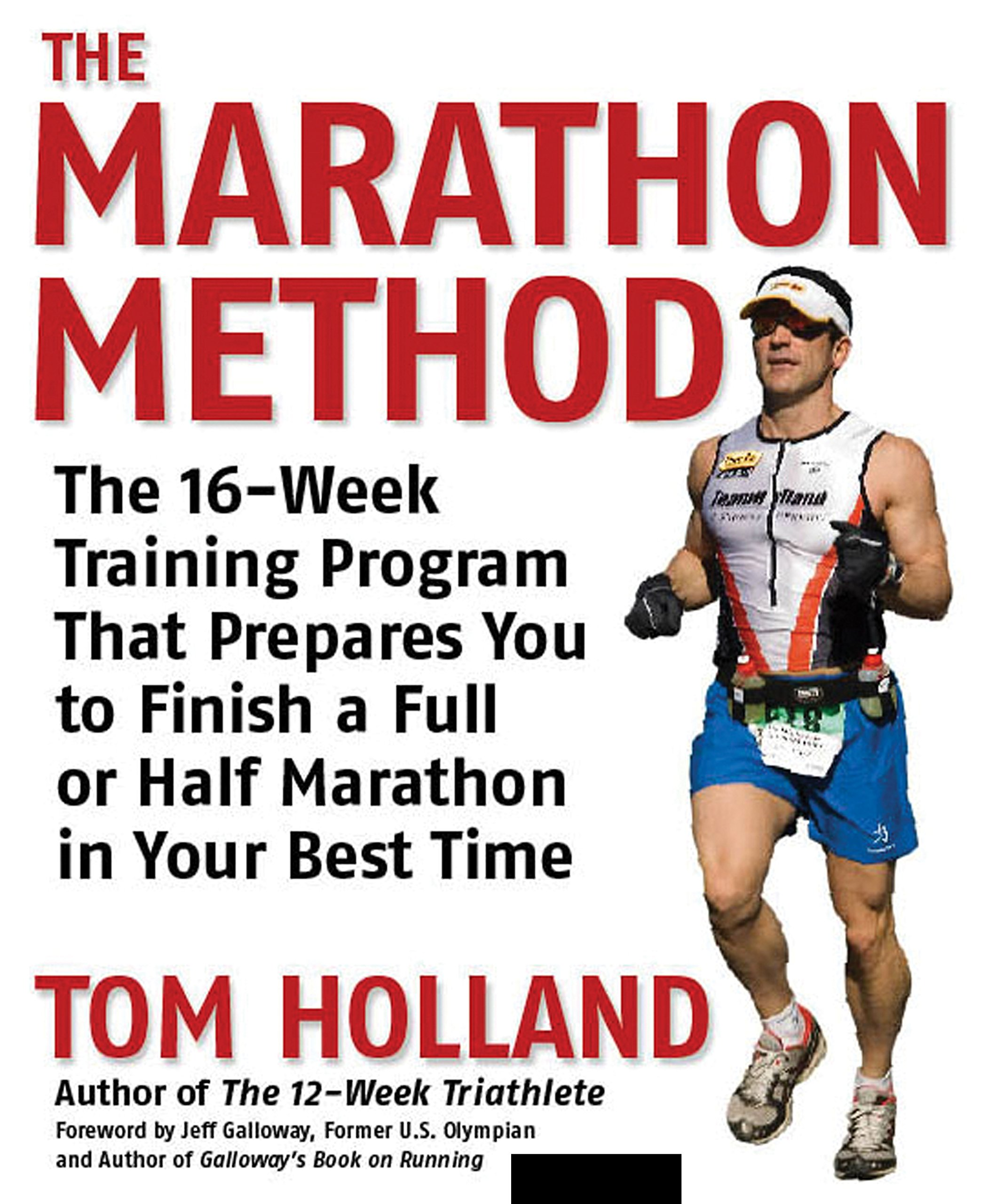 The Marathon Method: The 16-Week Training Program That Prepares You to Finish a Full or Half Marathon at Your Best Time por Tom Holland