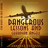 Dangerous Lessons and Guardian Angels: An Airline Pilot's Story