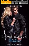 Prometida a um Mafioso (Série a Máfia Livro 3)