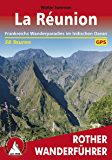 La Réunion: Frankreichs Wanderparadies im Indischen Ozean – 58 Touren (Rother Wanderführer)