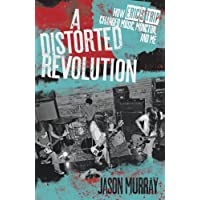 A Distorted Revolution: How Eric's Trip Changed Music, Moncton and Me