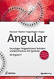Angular: Grundlagen, fortgeschrittene Techniken und Best Practices mit TypeScript - ab Angular 4, inklusive NativeScript und Redux (iX Edition)