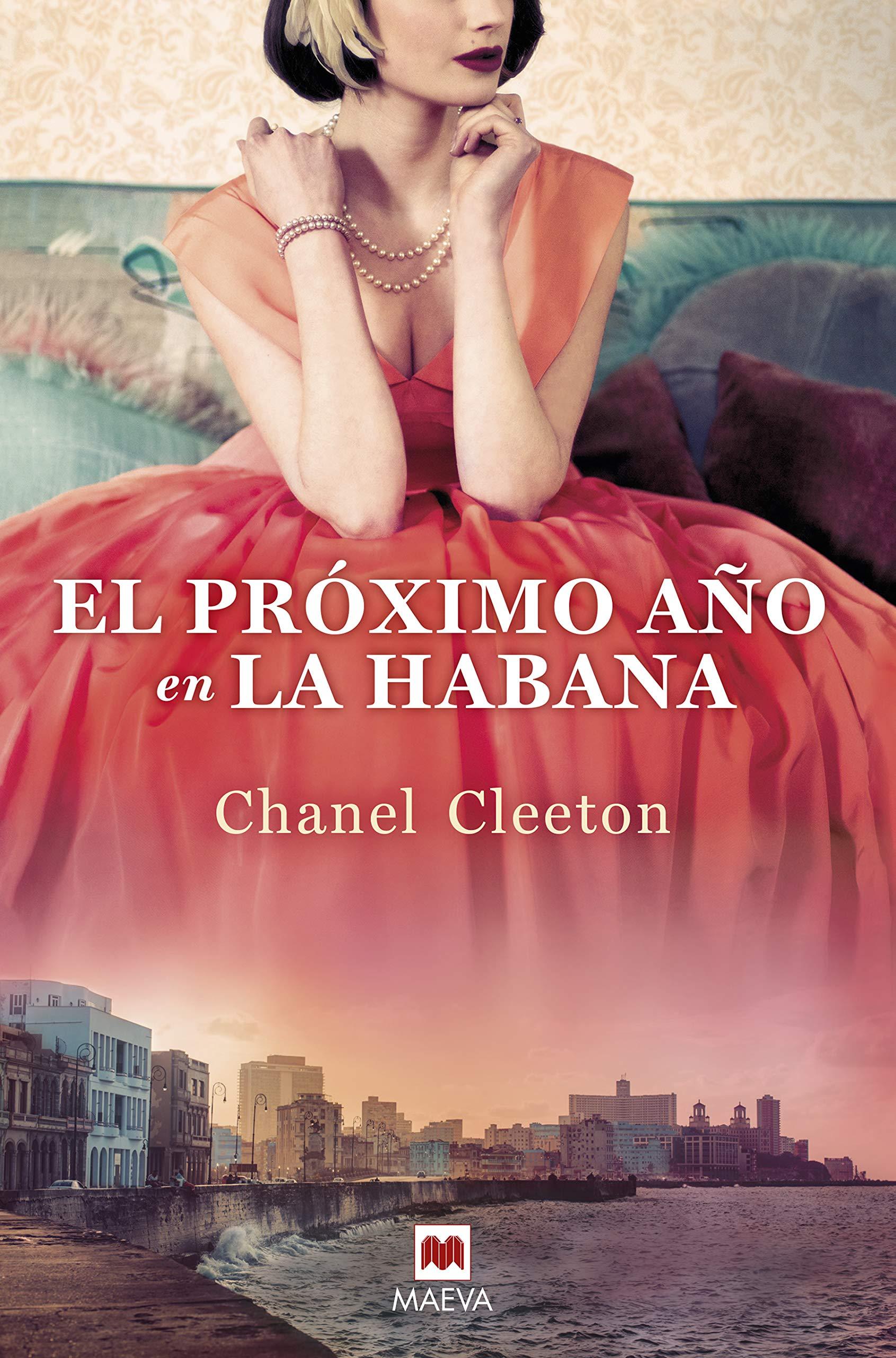El próximo año en La Habana: Una revolucionaria historia conecta el destino  de una familia con la verdad de sus recuerdos (Grandes Novelas) (Spanish  Edition): Cleeton, Chanel, Abella Villar, Álvaro: 9788418184116: Amazon.com: