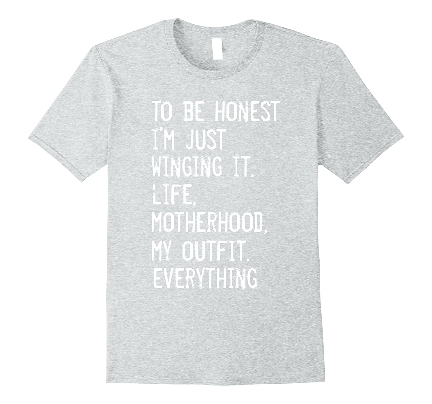 To Be Honest I/'m Just Winging It Tee