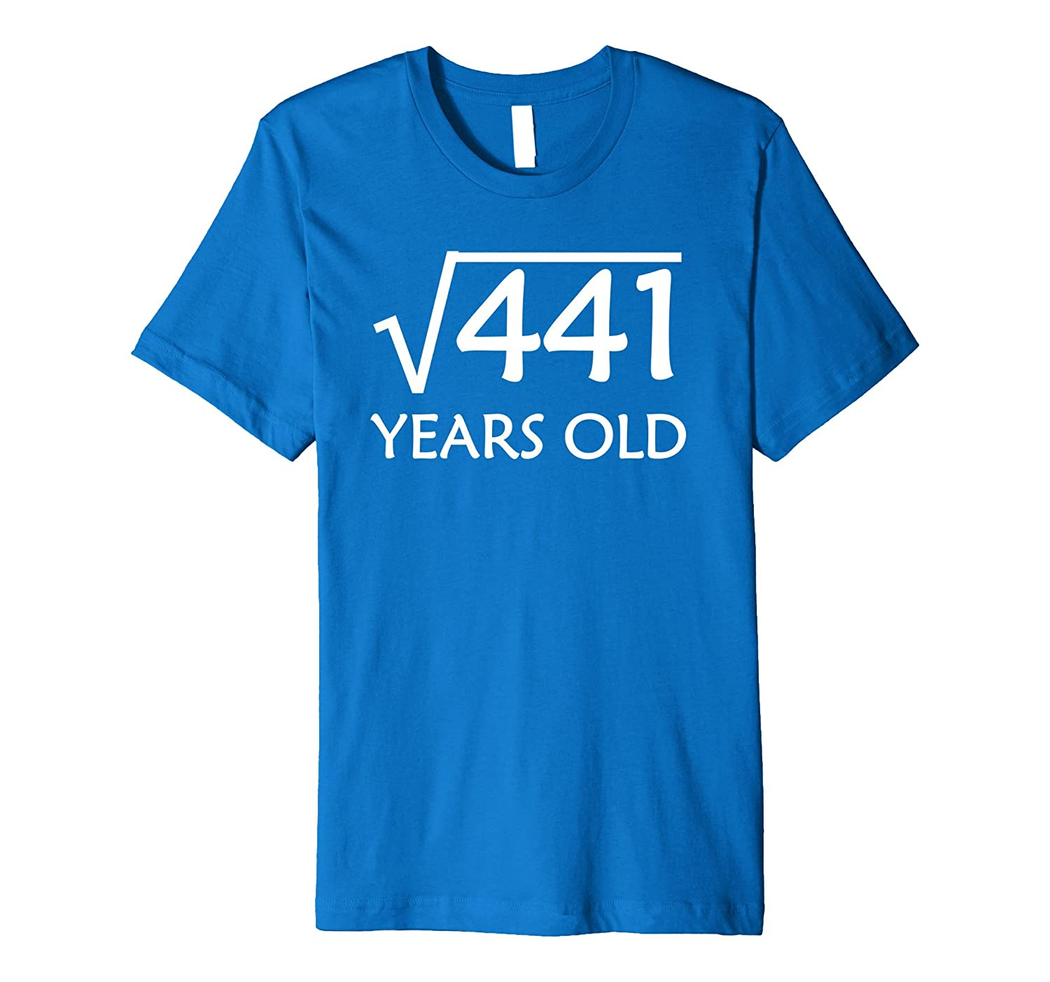 21st Birthday T-Shirt  Square Root of 441 – 21 Years Old