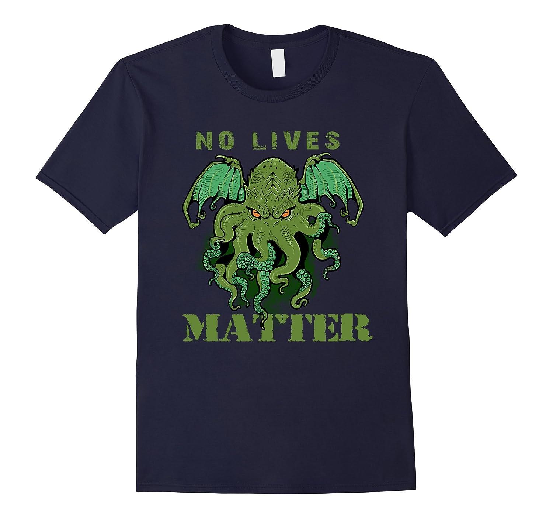 Cthulhu No Lives Matter T-SHIRT-RT