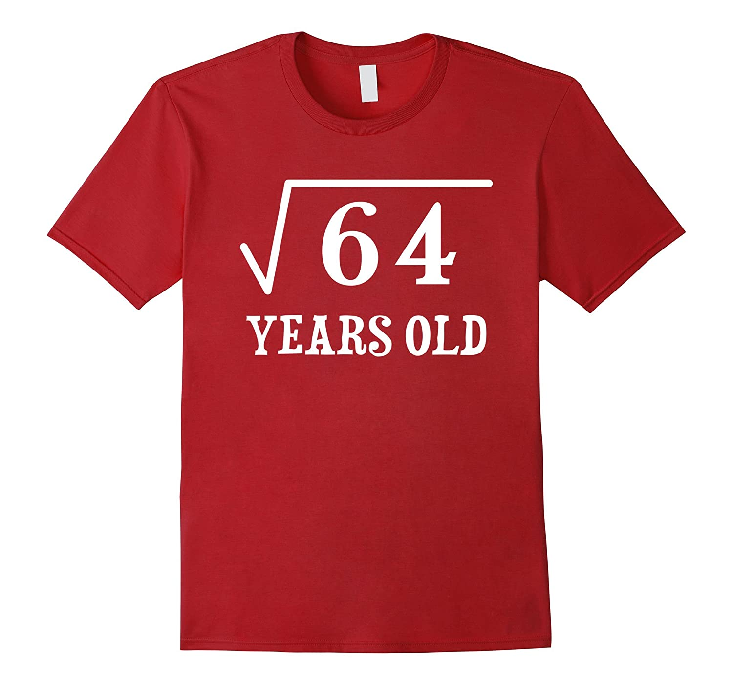 Square Root Of 64 8 Yrs Years Old 8th Birthday T Shirt PL