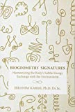 Biogeometry Signatures: Harmonizing the Body's Subtle Energy Exchange With the Environment