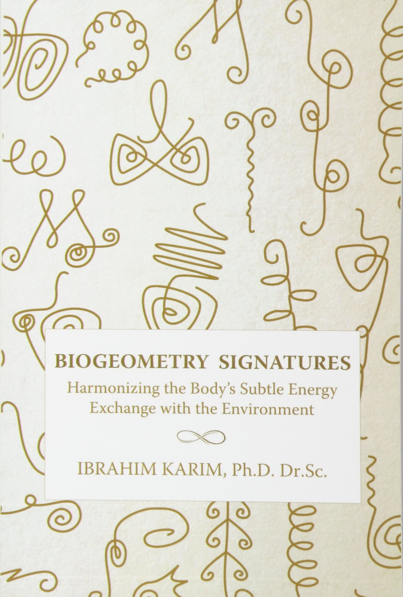 BioGeometry Signatures: Harmonizing the Body's Subtle Energy Exchange with the Environment PDF