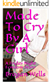 Made To Cry By A Girl: A Friday Night Femdom Story