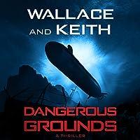 Dangerous Grounds: The Hunter Killer Series, Book 2