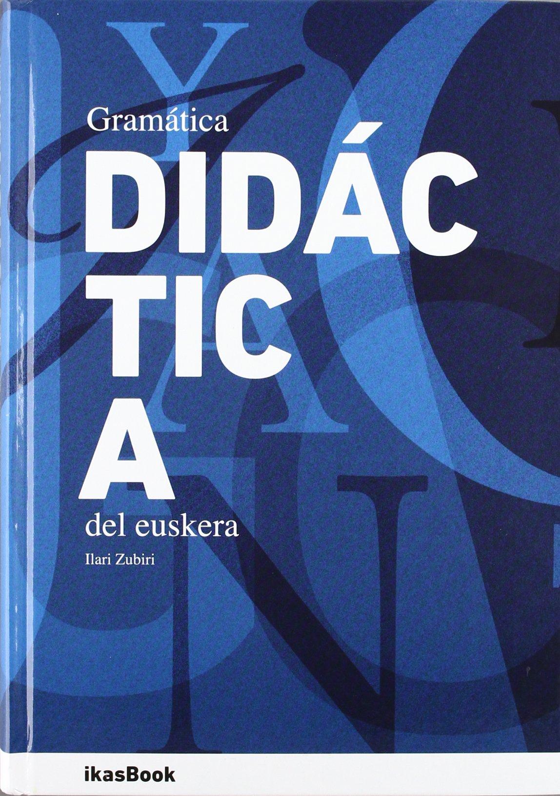 Gramatica Didactica Del Euskera (Euskera) Tapa dura – 13 jun 2012 Ilari Zubiri Ikasbook S.L. 849401840X Keltische Sprachen