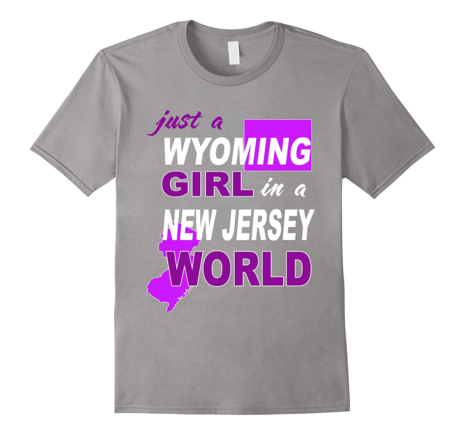 Just a Wyoming girl living in New Jersey world shirt-BN