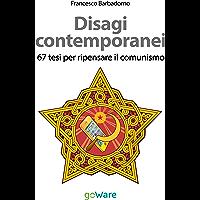 Disagi contemporanei. 67 tesi per ripensare il comunismo (Italian Edition)