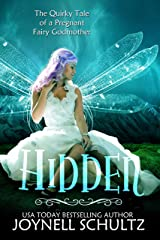 Hidden: The Quirky Tale of a Pregnant Fairy Godmother (Tales of the Fairy Godmothers Book 1) Kindle Edition