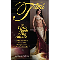 The Little Book of Big Advice: Enlightening Ideas for Bellydance Professionals book cover