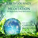 Earth Journey: Extended Guided Meditation for Beautifully Deep Relaxation