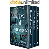 Charmed and Dangerous: A Paranormal Cozy Mystery Starter Library (Misty Bane Series Sampler)