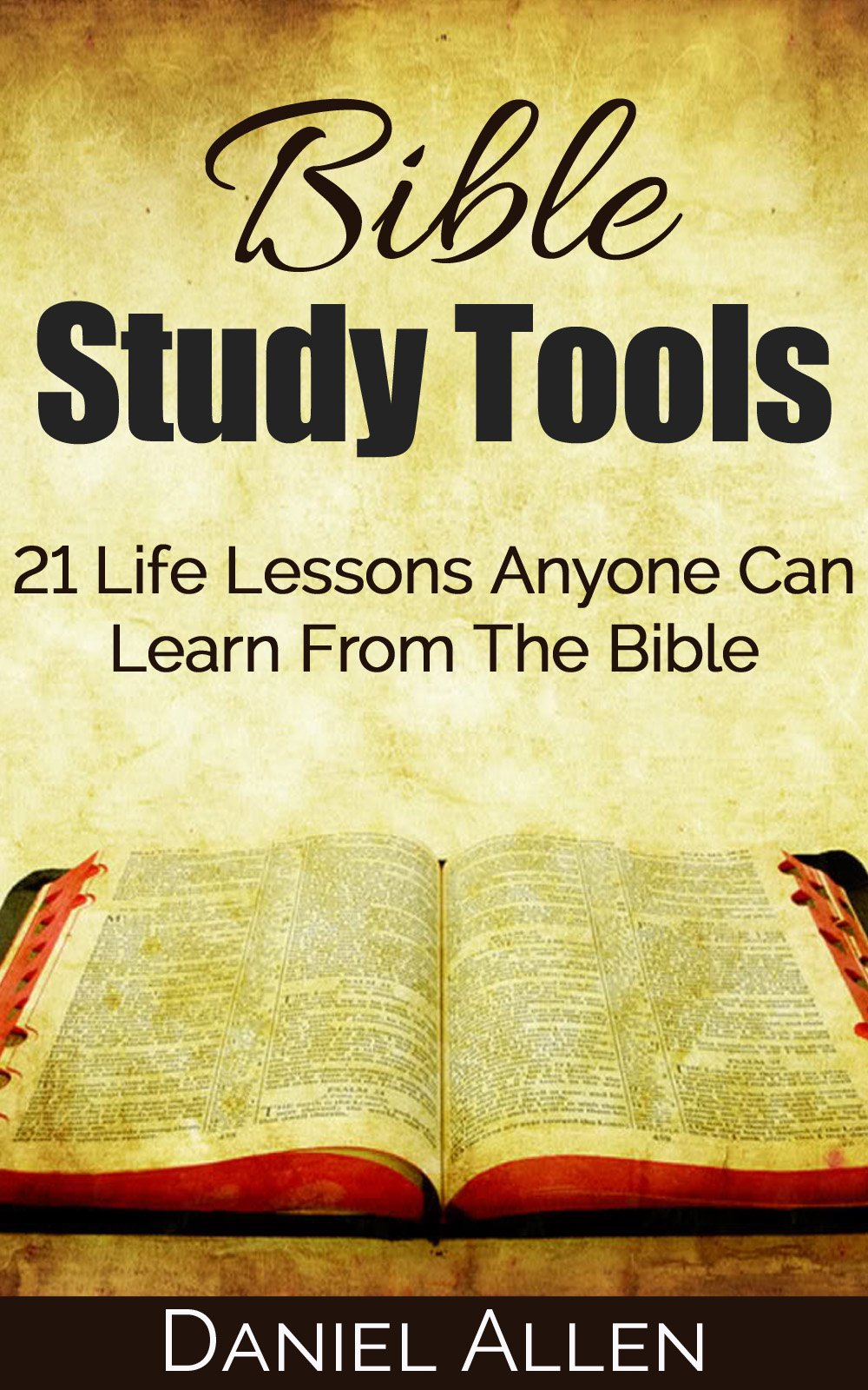 Bible Study Tools  21 Life Lessons Anyone Can Learn From The Bible  Life Lessons Bible Verses Know Your Bible Inspirational Bible Verses Bible Commentary Bible Study   English Edition
