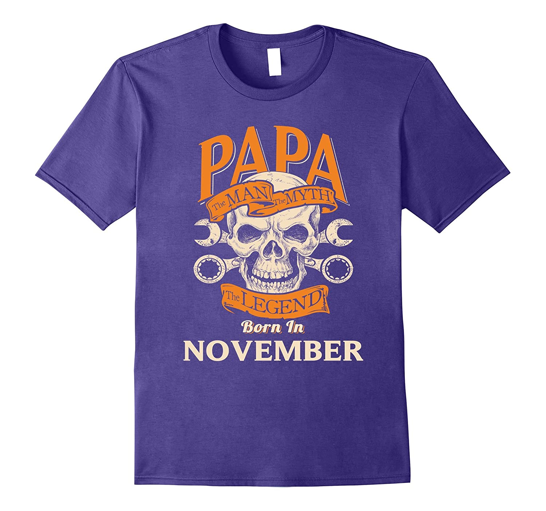 the legend papa the man the myth born in november t-shirts