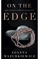 On the Edge : The Grange Complex Book 1 Kindle Edition