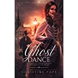 Ghost Dance: A Sequel to Gaston Leroux's The Phantom of the Opera