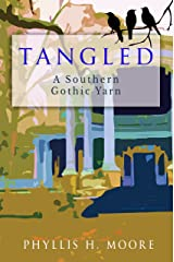 Tangled: A Southern Gothic Yarn Kindle Edition