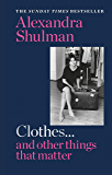 Clothes... and other things that matter: THE SUNDAY TIMES BESTSELLER A beguiling and revealing memoir from the former…