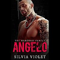 Angelo: A Dark Mafia Romance (The Marchesi Family Book 2) (English Edition)