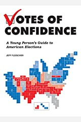 Votes of Confidence: A Young Person's Guide to American Elections Paperback