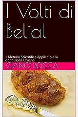 I Volti di Belial: Il Metodo Scientifico Applicato alla Condizione Umana (Italian Edition) Kindle Edition