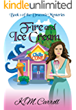 Fire and Ice Cream (The Draconic Mysteries Book 1)